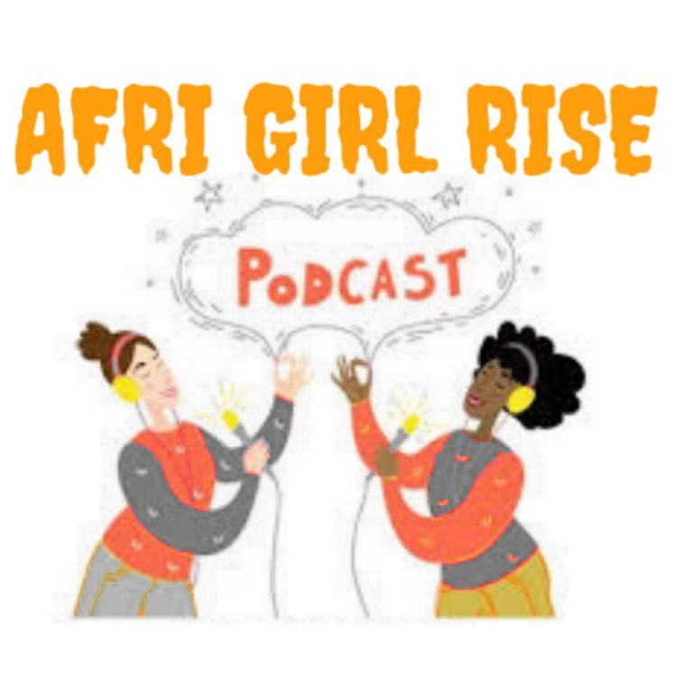 AFRI GIRL RISE PODCAST